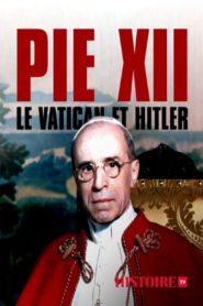 Pie XII le Vatican et Hitler