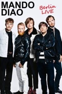 Mando Diao : Berlin Live