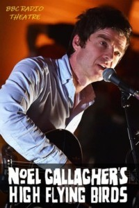 Noel Gallagher's High Flying Birds – Live at BBC Radio Theatre