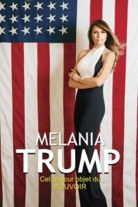 Melania Trump cet obscur objet du pouvoir