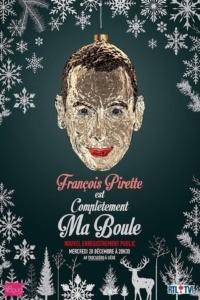François Pirette – Est complètement ma boule