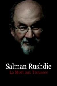 Salman Rushdie : la mort aux trousses