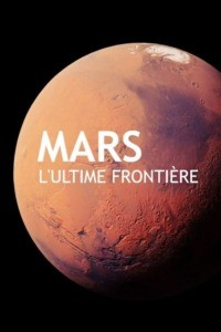 Mars l'ultime frontière