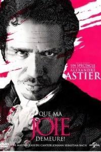 Alexandre Astier – Que ma joie demeure !