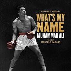 Marcelo Zarvos – What's My Name: Muhammad Ali (Original Motion Picture Soundtrack)