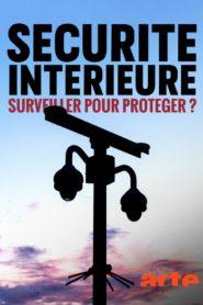 Sécurité intérieure Surveiller pour protéger
