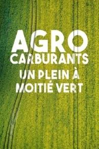 Agrocarburants un plein à moitié vert