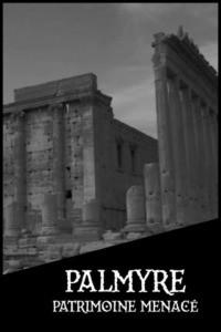 Palmyre patrimoine menacé