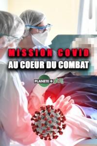 Mission COVID : au coeur du combat