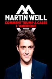 Martin Weill – Comment Trump a cassé l'Amérique