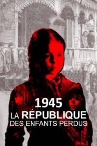 1945 la République des enfants perdus