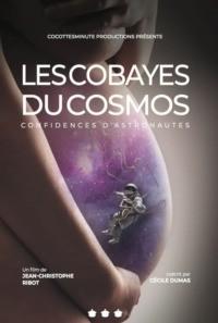 Les cobayes du cosmos : confidences d'astronautes