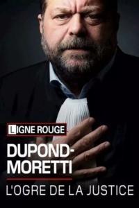 Eric Dupond – Moretti: L'ogre de la justice