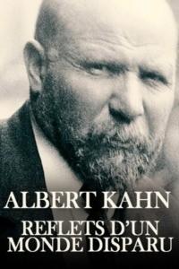 Albert Kahn : reflets d'un monde disparu