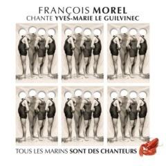 François Morel - Chante Yves-Marie Le Guilvinec