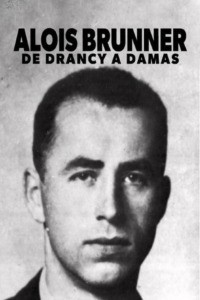 Aloïs Brunner : de Drancy à Damas