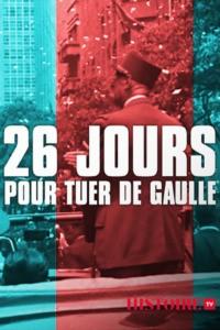 26 jours pour tuer de Gaulle