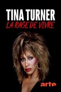 Tina Turner la rage de vivre