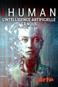 iHuman – L'intelligence artificielle et nous
