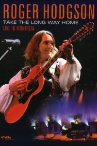 Roger Hodgson : Take the Long Way Home – Live in Montreal
