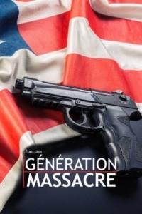 États-Unis génération massacre