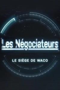 Les négociateurs – Le siège de Waco