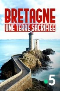 Bretagne : une terre sacrifiée