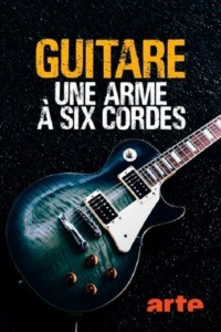 Guitare: une arme à six cordes