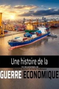 Une histoire de la guerre économique