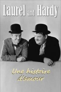 Laurel et Hardy une histoire d'amour