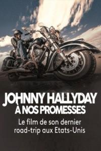 Johnny Hallyday – A nos promesses : Le dernier voyage