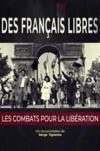 Des Français libres : les combats pour la libération