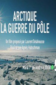 Arctique la guerre du pôle