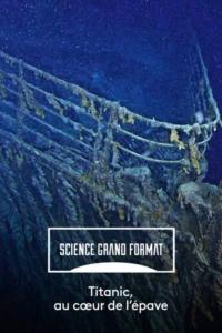 Titanic : au coeur de l'épave
