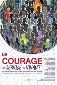 Le Courage au Service du Vivant