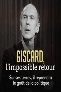 Giscard l'impossible retour
