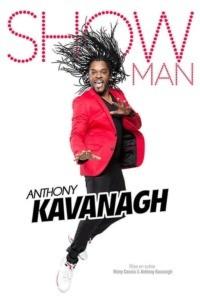 Anthony Kavanagh – Show Man