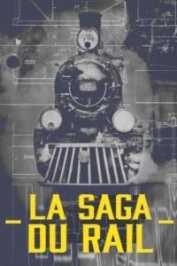 La saga du rail