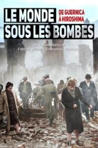Le monde sous les bombes : de Guernica à Hiroshima