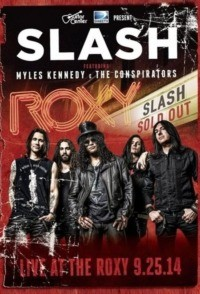 Slash feat Myles Kennedy & The Conspirators : Live At The Roxy