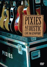 The Pixies – Acoustic : Live In Newport