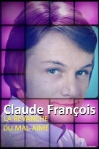 Claude François : la revanche du mal-aimé