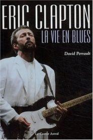Eric Clapton, la vie en blues, le survivant