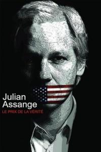 Julian Assange: le prix de la vérité