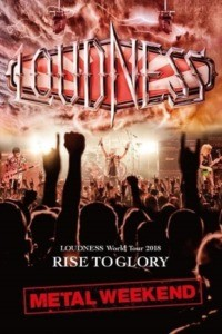 Loudness – World Tour 2018 Rise To Glory Metal Weekend