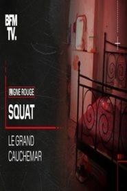 Squat, le grand cauchemar