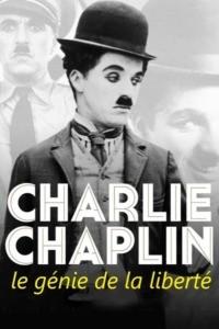 Charlie Chaplin : le génie de la liberté
