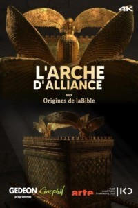 L'Arche d'alliance : aux origines de la Bible