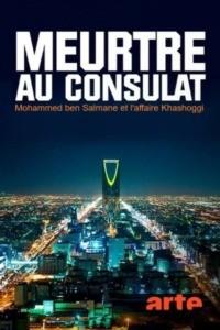 Meurtre au consulat : Mohammed ben Salmane et l'affaire Khashoggi