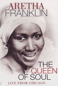 Aretha Franklin – The Queen of Soul – Live from Chicago
